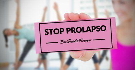 10 Reglas De Oro Para Evitar Que Tu Prolapso Empeore En Suelo Firme