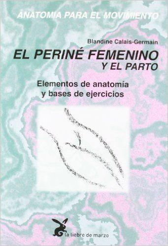 El perine femenino y el parto de Blandine Calais-Germain